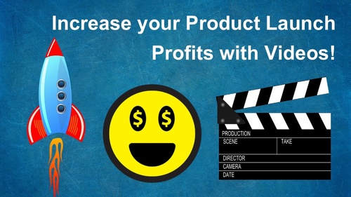 Increase your Product Launch Profits with Videos!