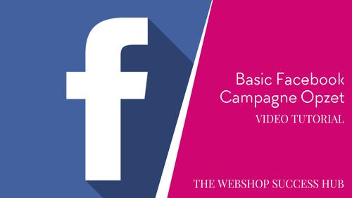 Basic Facebook Campagne Opzet