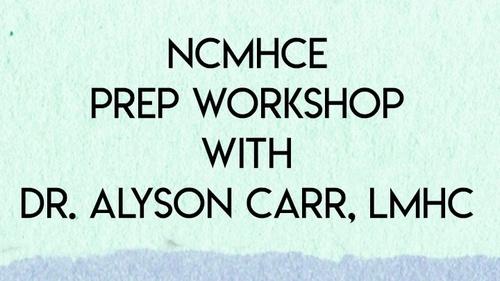 NCMHCE Prep Workshop