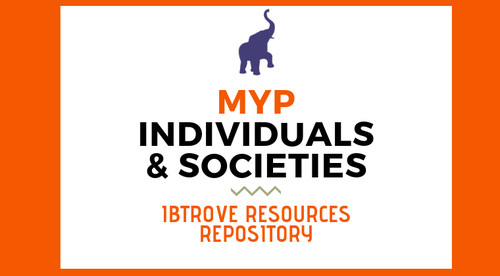 MYP INDIVIDUALS & SOCIETIES RESOURCE REPOSITORY