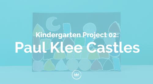 Kindergarten - 02 Paul Klee Castles