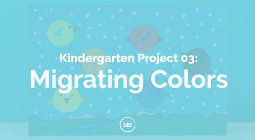 Kindergarten - 03 Migrating Colors
