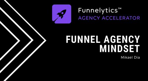 02. Funnel Agency Mindset