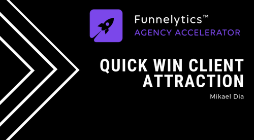 06. Quick Win Client Attraction