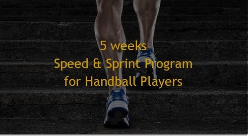 5 weeks Speed & Sprint Sessions Program for Handball Players