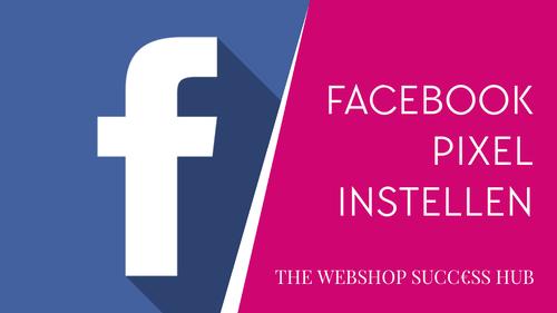 How To: Facebook Pixel Instellen