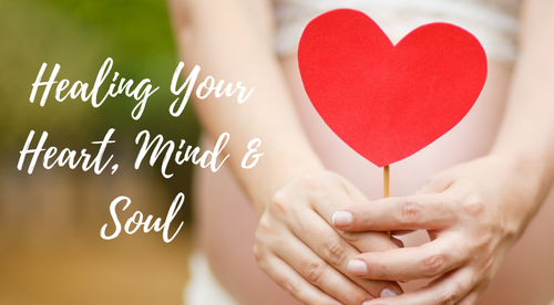 Healing Your Heart, Mind & Soul