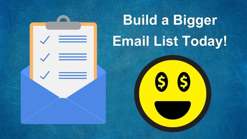 Build a Bigger Email List Today!