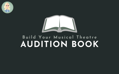 Build Your Musical Theatre Audition Book