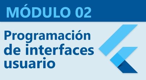 Modulo 02: Programación de interfaces de usuario