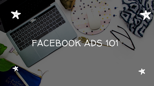 Facebook Ads Training 101- Updated For 2019