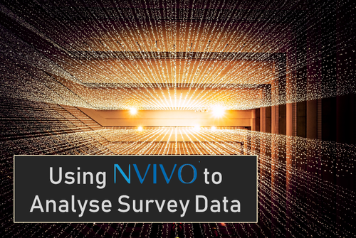 Using NVivo 12 to Analyse Survey Data