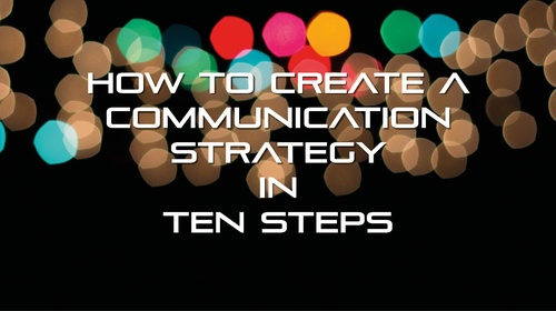 How to create a communication strategy in ten steps