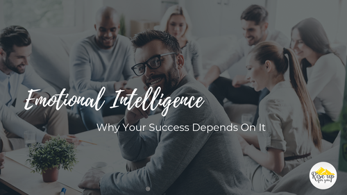 Emotional Intelligence- Why Your Success Depends On It