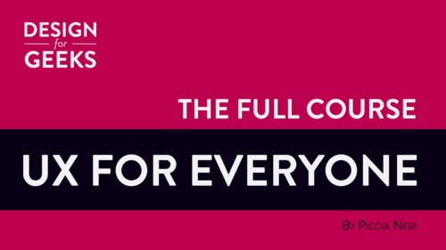 UX for Everyone – the FULL course
