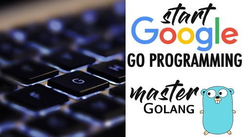 Start Google Go Programming Today and Become a Master of Golang!