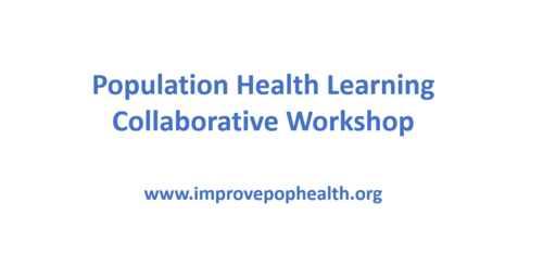 Population Health Learning Collaborative Workshop