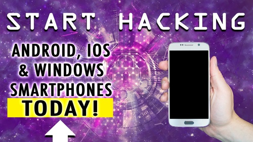 Start Hacking with Android, iOS, and Windows Smartphones Today!