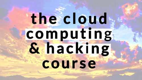 The Cloud Computing Security and Hacking Course