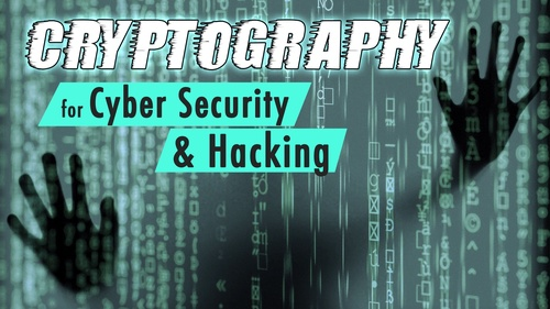 Cryptography for Cyber Security and Hacking