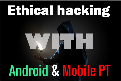 Ethical Hacking with Android and Mobile Penetration Test