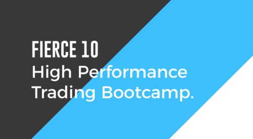 Fierce 10 - High Performance Trading Bootcamp + 6 Group Mentoring Webinars