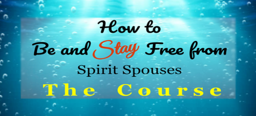 Be and STAY Free from Spirit Spouses