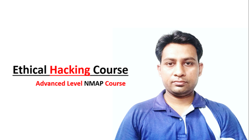 Ethical Hacking - The Most Advanced Level NMAP Course