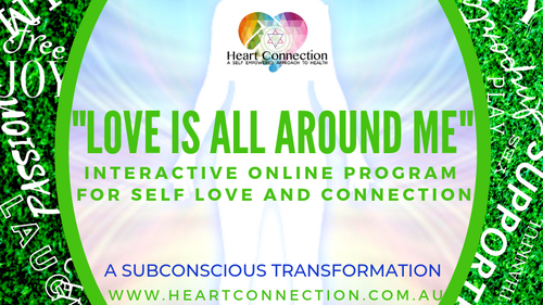 SELF LOVE AND CONNECTION - LOVE IS ALL AROUND ME