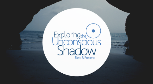 Exploring the Unconscious Shadow: Past & Present