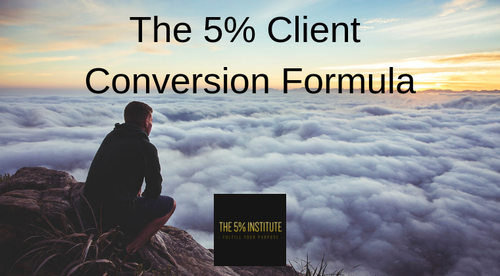 The 5% Client Conversion Formula