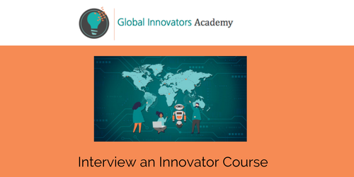 INTERVIEW AN INNOVATOR PROGRAM FOR HIGH SCHOOL STUDENTS