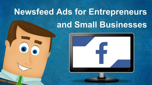 Newsfeed Ads for Entrepreneurs and Small Businesses