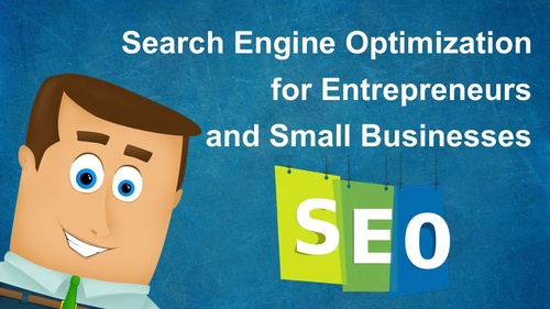 Search Engine Optimization for Entrepreneurs and Small Businesses