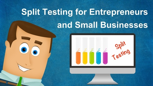 Split Testing for Entrepreneurs and Small Businesses