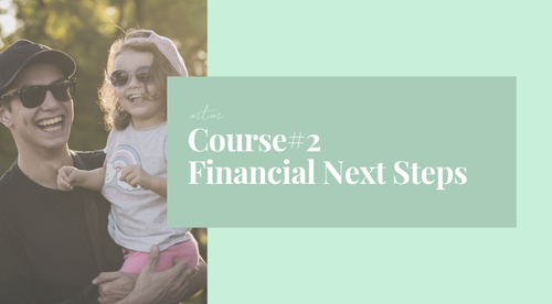 Course #2: Financial Next Steps