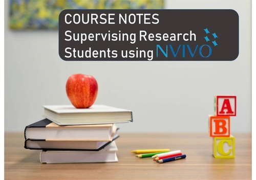 Course Notes to Successfully Supervising Research Students Using NVivo 12