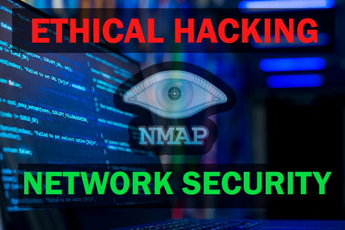 NMAP: Ethical Hacking and Network Security