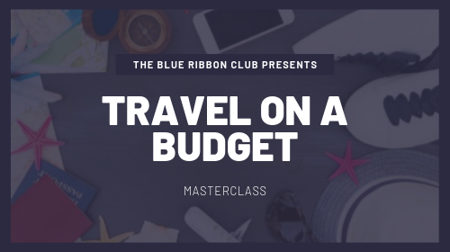 The Travel On A Budget Masterclass