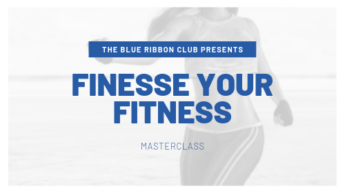 The Finesse Your Fitness Masterclass