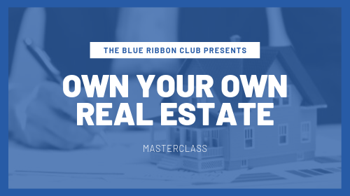 The Own Your Own Real Estate Masterclass