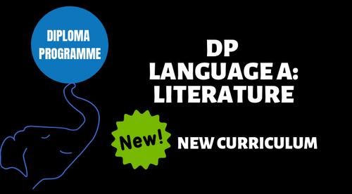 IBDP LANGUAGE A: LITERATURE TEACHER PREP COURSE (NEW CURRICULUM)