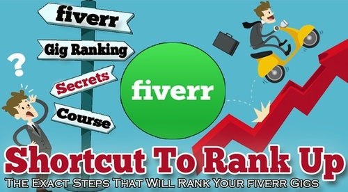 Fiverr Gig Ranking - Shortcut To Rank Up