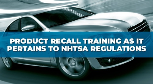 Product Recall Training as it Pertains to NHTSA Regulations