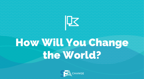 Module 1: How Will You Change the World?
