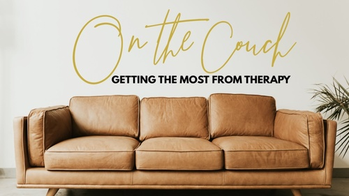 On The Couch: Getting the most from therapy