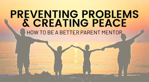 Preventing Problems and Creating Peace