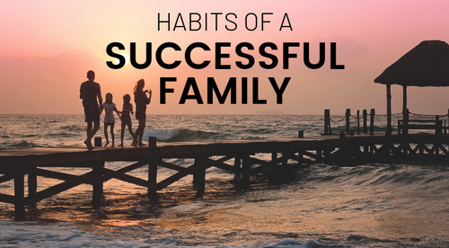 Habits of a Successful Family
