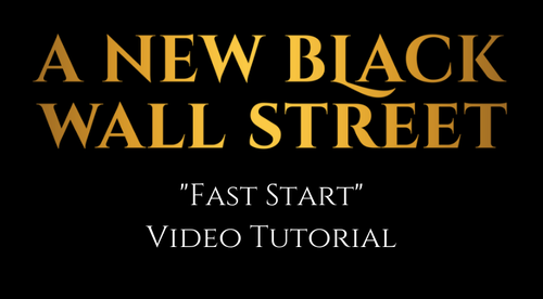 A New Black Wall Street - Fast Start Video Tutorial