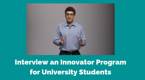 INTERVIEW AN INNOVATOR PROGRAM FOR UNIVERSITY STUDENTS